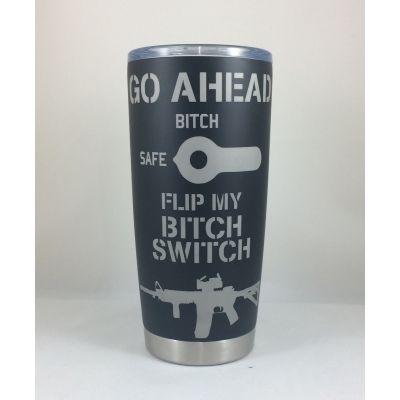 Bitch Switch Yetilike Insulated Tumbler