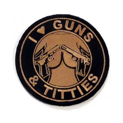 I Love Guns and Titties Patches | Black and Tan